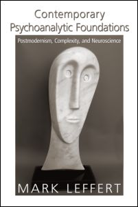 Contemporary Psychoanalytic Foundations: Postmodernism, Complexity, and Neuroscience
