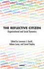 The Reflective Citizen: Organizational and Social Dynamics