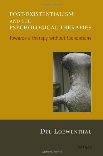 Post-existentialism and the Psychological Therapies: Towards a Therapy without Foundations