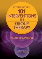 101 Interventions in Group Therapy: Second Edition