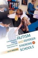 A Best Practice Guide to Assessment and Intervention for Autism and Asperger Syndrome in Schools