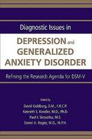 Diagnostic Issues in Depression and Generalized Anxiety Disorder: Refining the Research Agenda for DSM-V