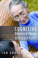 Cognitive Behavioural Therapy with Older People: Interventions for Those with and without Dementia