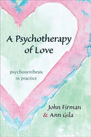 A Psychotherapy of Love: Psychosynthesis in Practice