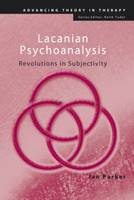 Lacanian Psychoanalysis: Revolutions in Subjectivity