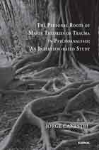The Personal Roots of Major Theories of Trauma in Psychoanalysis: An Interview-based Study