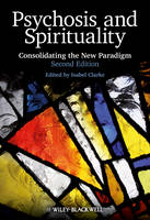 Psychosis and Spirituality: Consolidating the New Paradigm: Second Edition