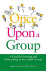 Once Upon a Group: Running and Participating in Successful Groups: Second Edition