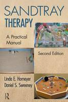 Sandtray Therapy: A Practical Manual: Second Edition