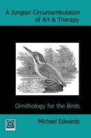 A Jungian Circumambulation of Art and Therapy: Ornithology for the Birds