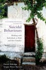 A Comprehensive Guide to Suicidal Behaviours: Working with Individuals at Risk and Their Families