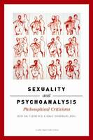 Sexuality and Psychoanalysis: Philosophical Criticisms