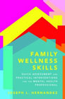 Family Wellness Skills: Quick Assessment and Practical Interventions for the Mental Health