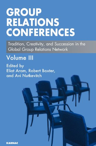 Group Relations Conferences: Tradition, Creativity, and Succession in the Global Group Relations Network