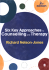 Six Key Approaches to Counselling and Therapy: Second Edition