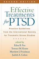 Effective Treatments for PTSD: Practice Guidelines from the International Society for Traumatic Stress Studies: Second Edition
