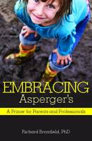 Embracing Aspergers: A Primer for Parents and Professionals