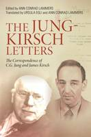 The Jung-Kirsch Letters: The Correspondence of C.G. Jung and James Kirsch