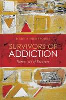 Survivors of Addiction: Narratives of Recovery