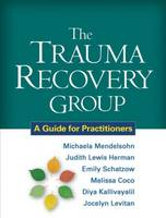 The Trauma Recovery Group: A Guide for Practitioners