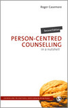 Person-Centred Counselling in a Nutshell: Second Edition