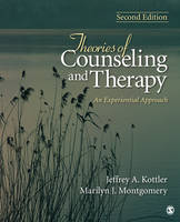 Theories of Counseling and Therapy: An Experiential Approach: Second Edition