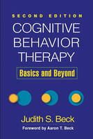 Cognitive Behavior Therapy: Basics and Beyond: Second Edition