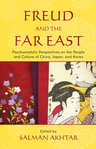 Freud and the Far East: Psychoanalytic Perspectives on the People and Culture of China, Japan, and Korea