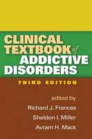 Clinical Textbook of Addictive Disorders: Third Edition
