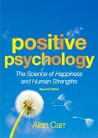 Positive Psychology: The Science of Happiness and Human Strengths: Second Edition