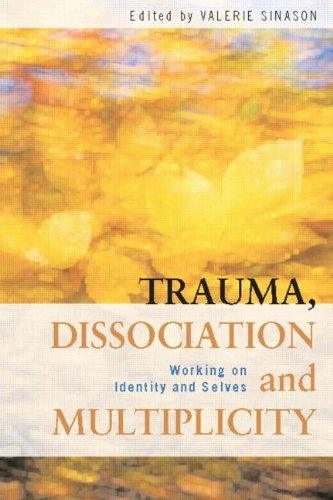 Trauma, Dissociation and Multiplicity: Working on Identity and Selves