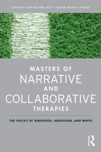 Masters of Narrative and Collaborative Therapies: The Voices of Andersen, Anderson and White