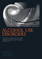 Alcohol Use Disorders: The NICE Guideline on the Diagnosis, Assessment and Management of Harmful Drinking and Alcohol Dependence