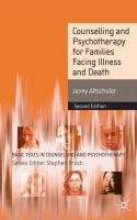 Counselling and Psychotherapy for Families in Times of Illness and Death: Second Edition