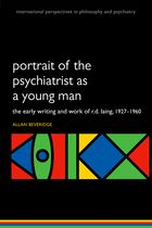 Portrait of the Psychiatrist as a Young Man: The Early Writing and Work of R.D. Laing, 1927-1960
