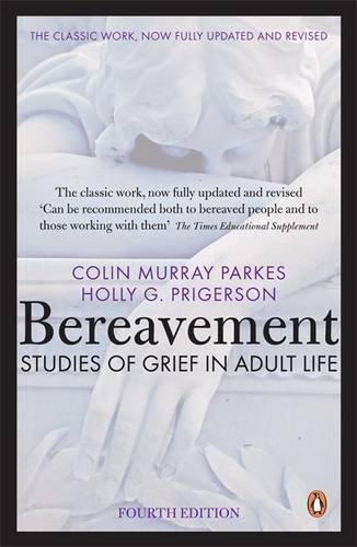 Bereavement: Studies of Grief in Adult Life: Fourth Edition