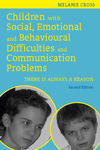 Children with Social, Emotional and Behavioural Difficulties and Communication Problems: There is Always a Reason: Second Edition
