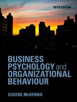 Business Psychology and Organizational Behaviour: Fifth Edition