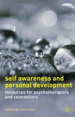 Self Awareness and Personal Development: Resources for Counsellors and Psychotherapists