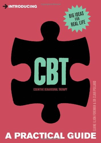 Introducing CBT (Cognitive Behavioural Therapy): A Practical Guide