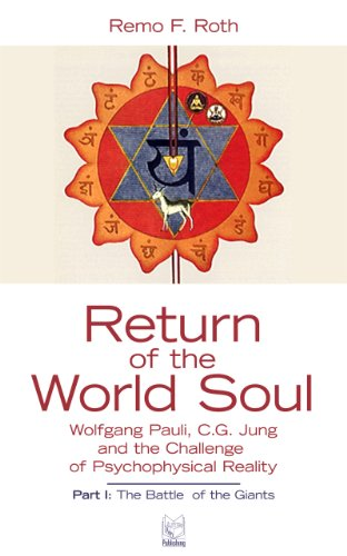 Return of the World Soul: Wolfgang Pauli, C.G. Jung and the Challenge of Psychophysical Reality
