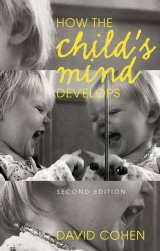 How the Child's Mind Develops: Second Edition
