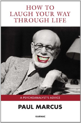 How to Laugh Your Way Through Life: A Psychoanalyst's Advice