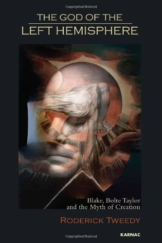 The God of the Left Hemisphere: Blake, Bolte Taylor and the Myth of Creation