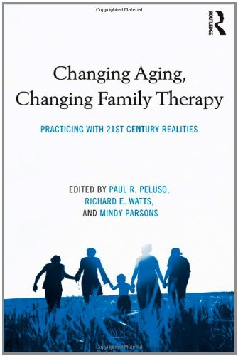 Changing Aging, Changing Family Therapy: Practicing with 21st Century Realities