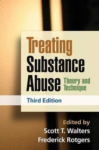 Treating Substance Abuse: Theory and Technique: Third Edition