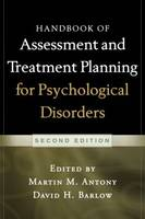 Handbook of Assessment and Treatment Planning for Psychological Disorders: Second Edition