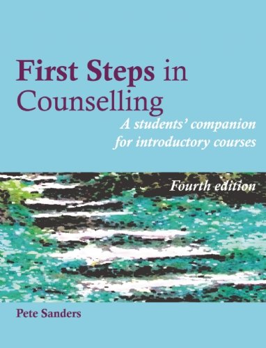 First Steps in Counselling: A Students' Companion for Introductory Courses: Fourth Revised Edition