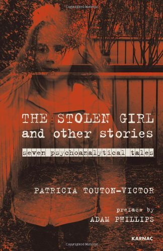 The Stolen Girl and Other Stories: Seven Psychoanalytical Tales