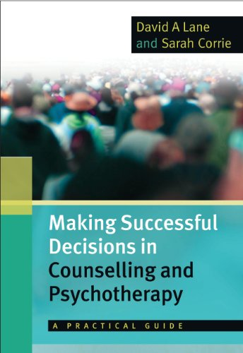 Making Successful Decisions in Counselling and Psychotherapy: A Practical Guide